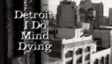 Radical Reading: Detroit - I Do Mind Dying