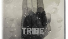 A Guest Review of The Tribe: Love and Hate Need No Translation